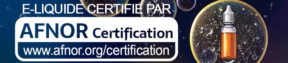 Qu'est-ce-qu'un eliquide certifié AFNOR ?